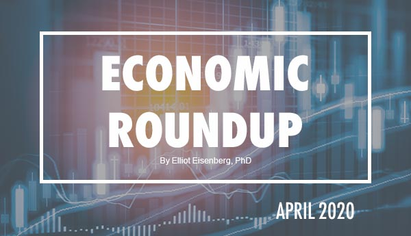 April 2020 Economic Roundup